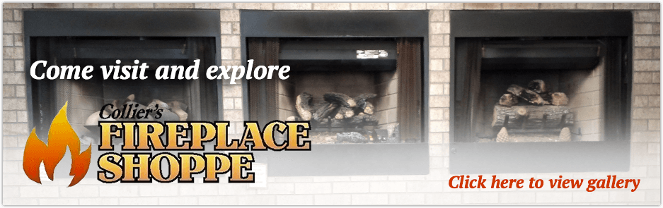 Come visit and explore Collier's Fireplace Shoppe. Click here to view gallery.